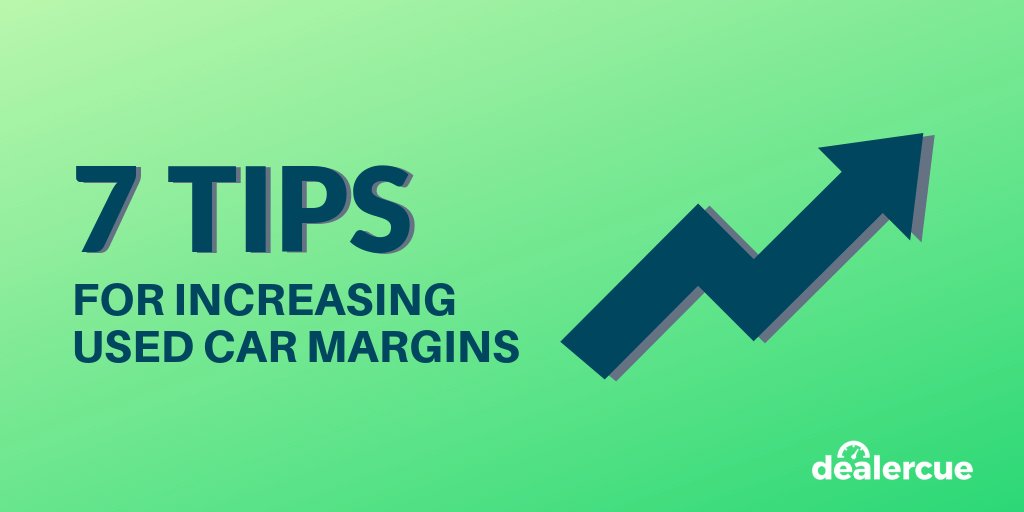7 Tips for Increasing Used Car Margins