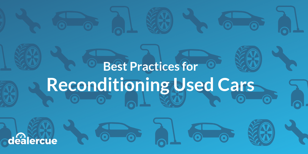 Best Practices for Reconditioning Used Cars