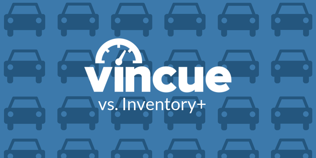 Inventory+ vs. VinCue: Which Car Appraisal Tool is right for you?