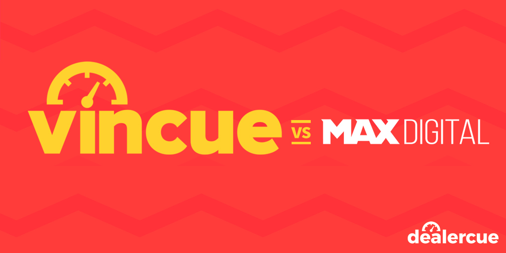 VinCue vs. Max Digital – Which is Right for Your Dealership?