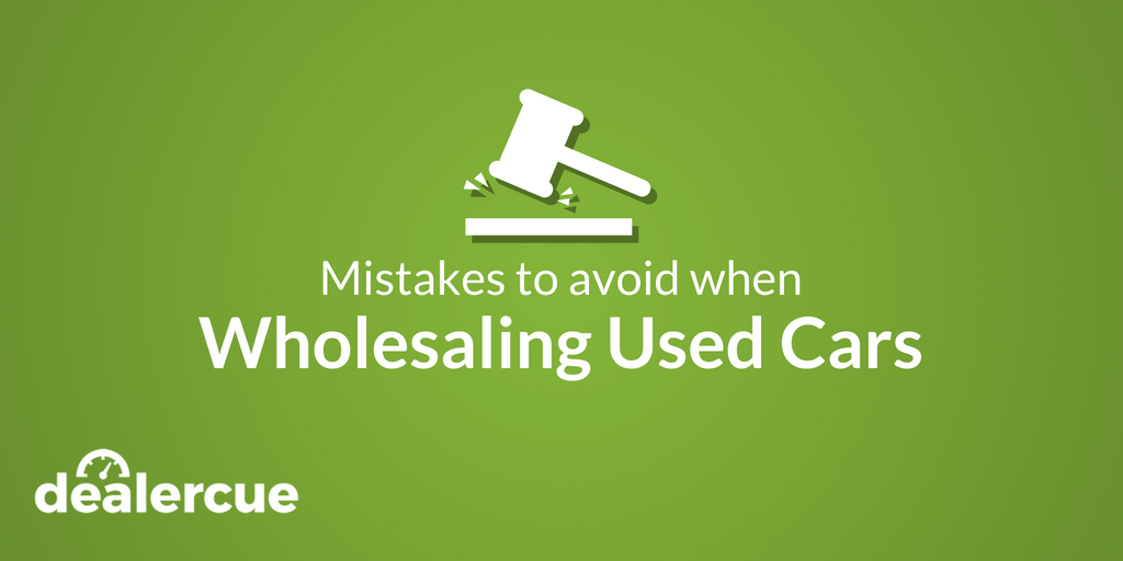 Wholesaling Used Cars: 4 Mistakes to Avoid