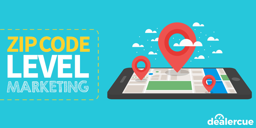 ZIP Code-Level Marketing: How Dealers Can Deliver Precision Ads to Customers